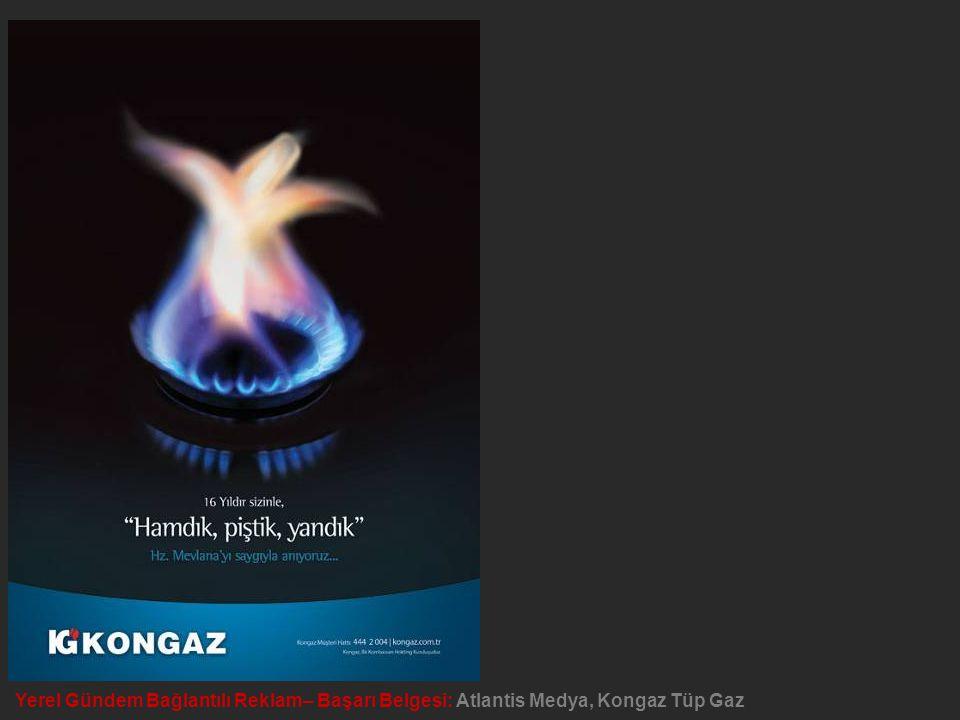 Yerel Gündem Bağlantılı Reklam– Başarı Belgesi: Atlantis Medya, Kongaz Tüp Gaz