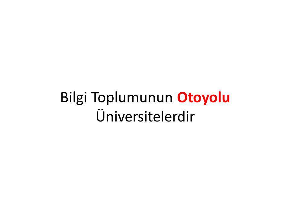 Bilgi Toplumunun Otoyolu Üniversitelerdir