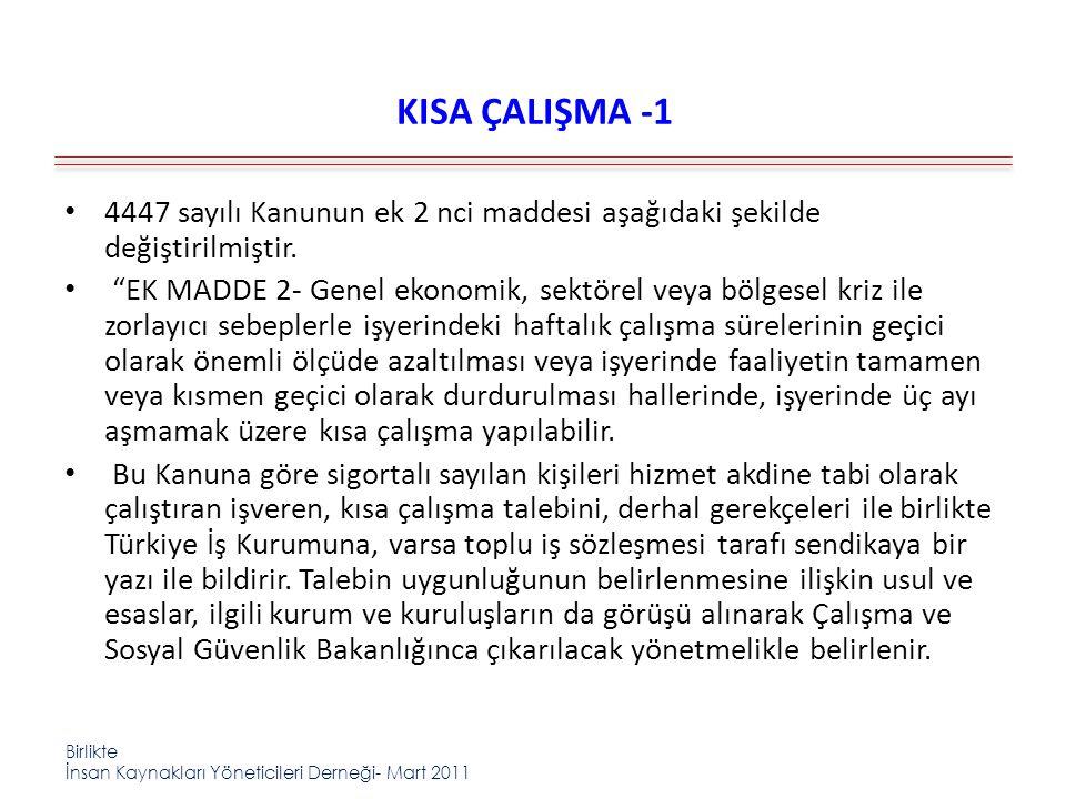 """Birlikte İnsan Kaynakları Yöneticileri Derneği- Mart 2011 KISA ÇALIŞMA -1 4447 sayılı Kanunun ek 2 nci maddesi aşağıdaki şekilde değiştirilmiştir. """"EK"""