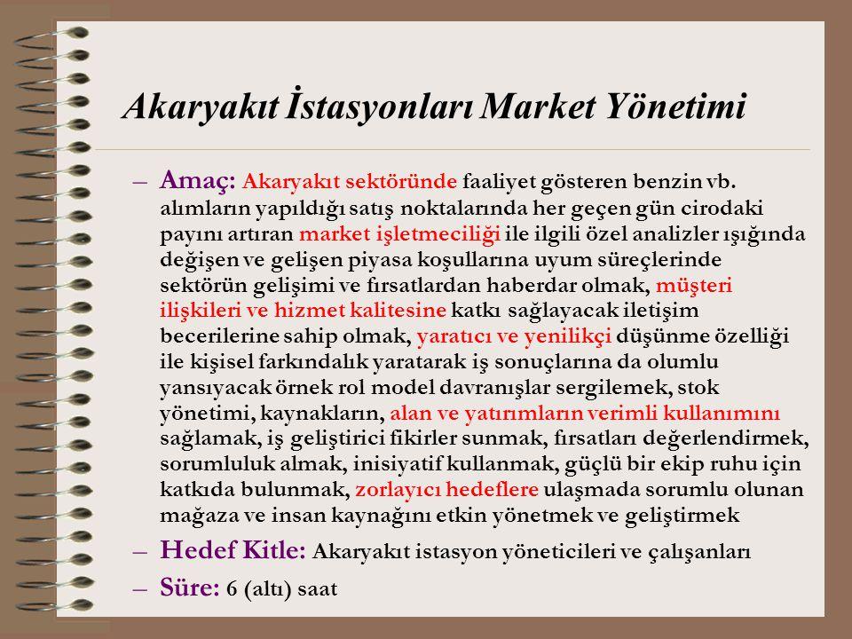 Akaryakıt İstasyonları Market Yönetimi –Amaç: Akaryakıt sektöründe faaliyet gösteren benzin vb. alımların yapıldığı satış noktalarında her geçen gün c