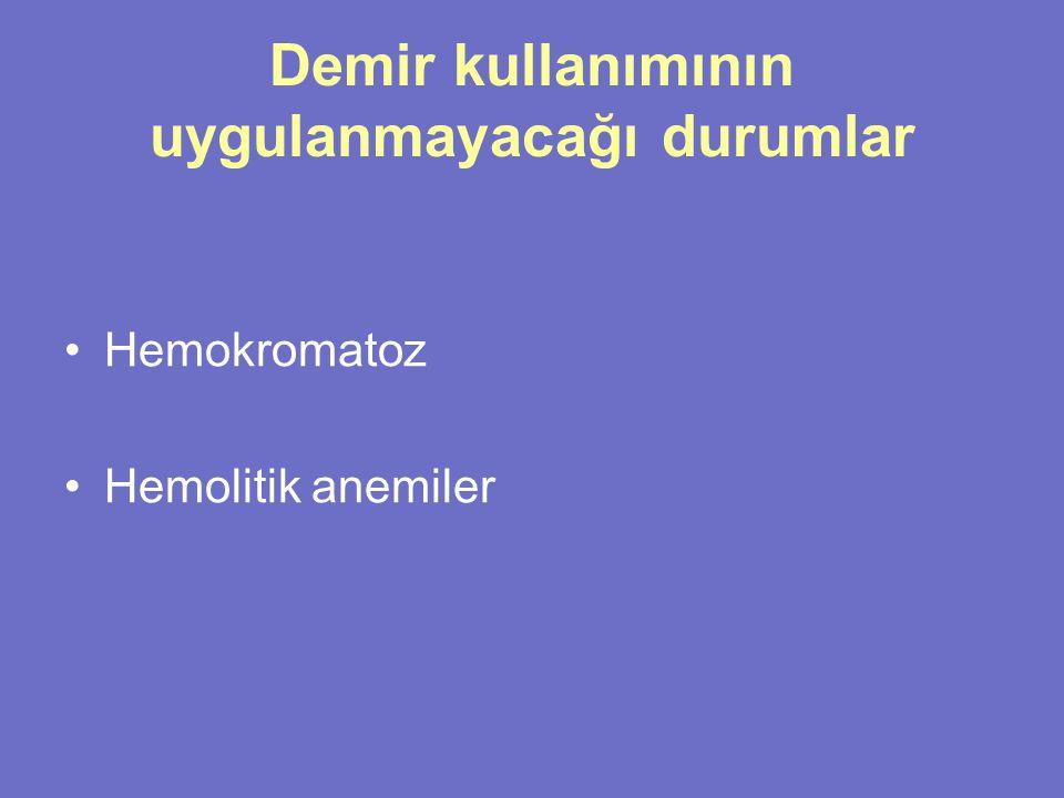 Demir kullanımının uygulanmayacağı durumlar Hemokromatoz Hemolitik anemiler