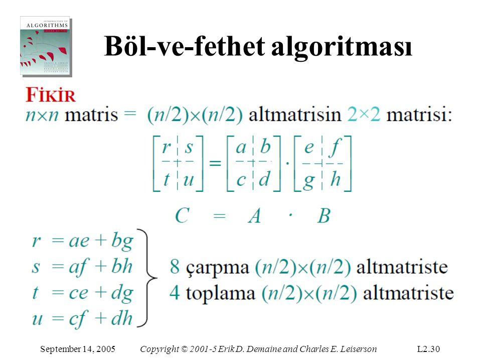 Böl-ve-fethet algoritması September 14, 2005Copyright © 2001-5 Erik D. Demaine and Charles E. LeisersonL2.30