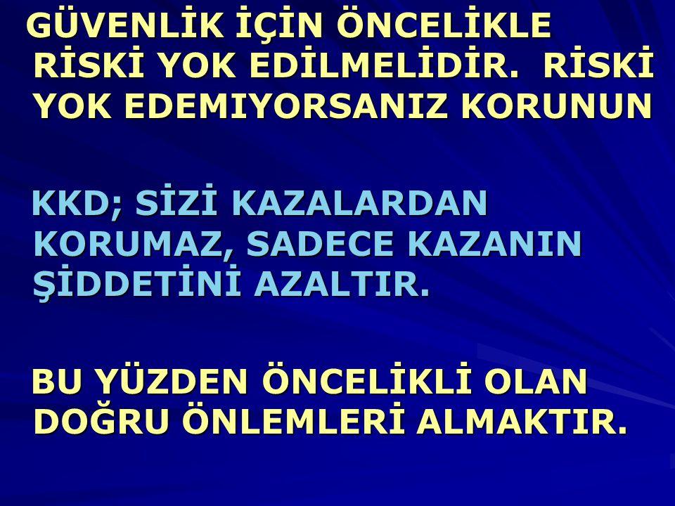 KİŞİSEL KORUYUCU DONANIM (KKD):