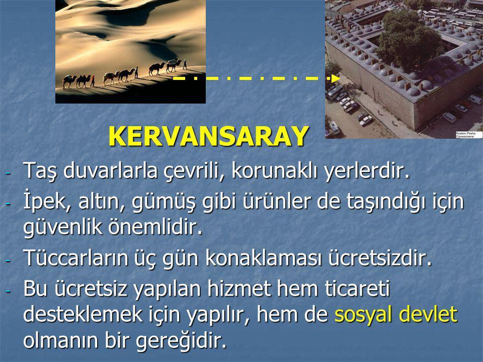 KERVANSARAY KERVANSARAY - Taş duvarlarla çevrili, korunaklı yerlerdir.