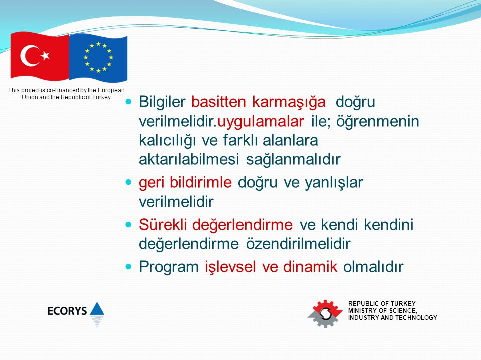 This project is co-financed by the European Union and the Republic of Turkey REPUBLIC OF TURKEY MINISTRY OF SCIENCE, INDUSTRY AND TECHNOLOGY Bilgiler