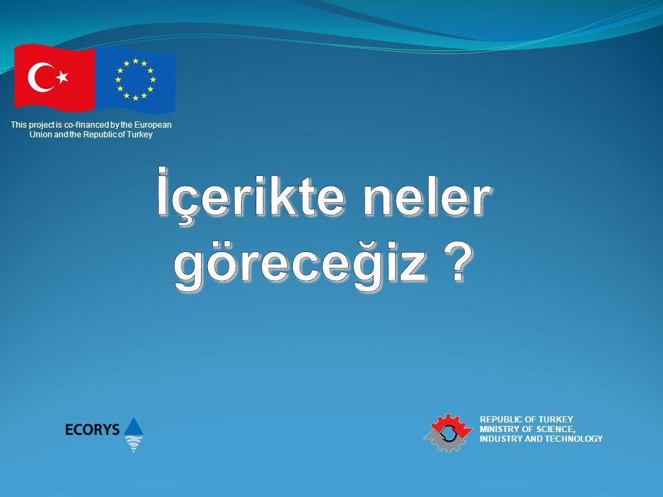 This project is co-financed by the European Union and the Republic of Turkey REPUBLIC OF TURKEY MINISTRY OF SCIENCE, INDUSTRY AND TECHNOLOGY 6 1) Yetişkin Eğitiminden Beklentiler Ve Kavramlar 2) Yüksek Performanslı Bir Eğitici Olmak 3) Eğitimin Planlanması ve İçerik Tasarımı 4) Görsel Sunum Hazırlama 5) Eğitimin Gerçekleşmesi Sırasında Eğiticinin Kullanması Gereken Beceriler 6) Yaratıcılık 7) Kriz yönetimi ve Zor Durumları Yönetme 8) Eğitim sonrası