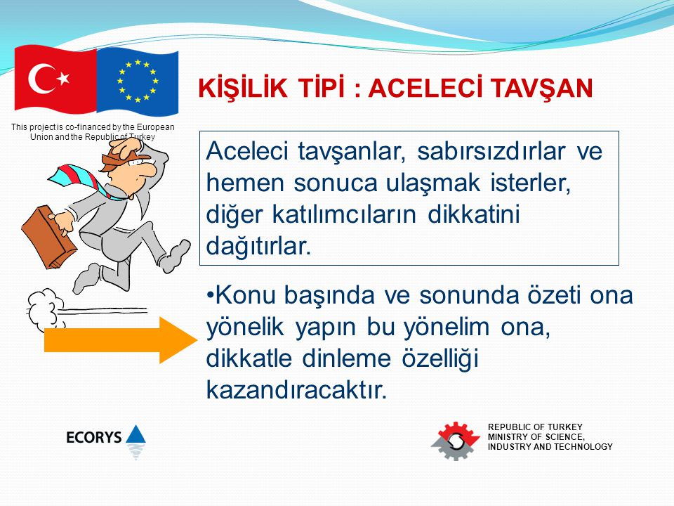 This project is co-financed by the European Union and the Republic of Turkey REPUBLIC OF TURKEY MINISTRY OF SCIENCE, INDUSTRY AND TECHNOLOGY KİŞİLİK T