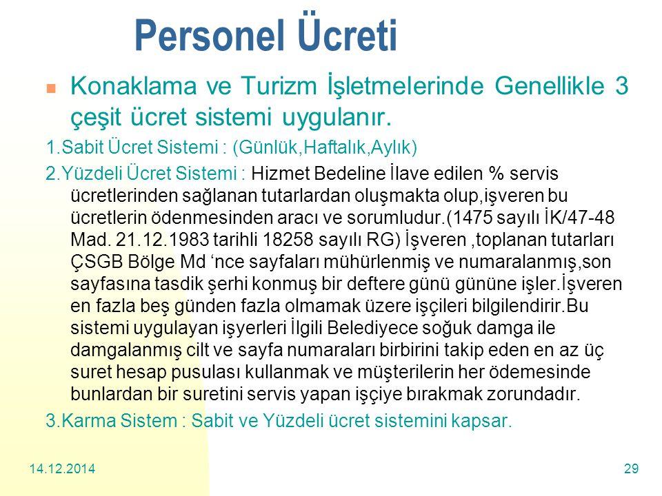 14.12.201429 Personel Ücreti Konaklama ve Turizm İşletmelerinde Genellikle 3 çeşit ücret sistemi uygulanır.
