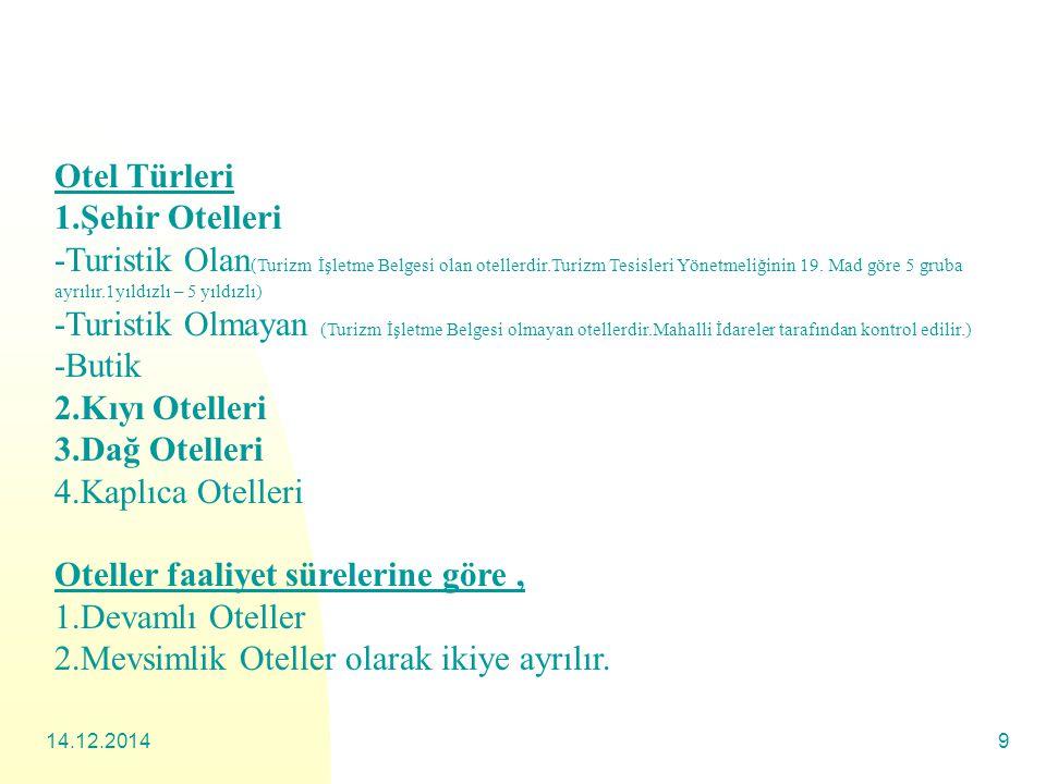 14.12.20149 Otel Türleri 1.Şehir Otelleri -Turistik Olan (Turizm İşletme Belgesi olan otellerdir.Turizm Tesisleri Yönetmeliğinin 19.
