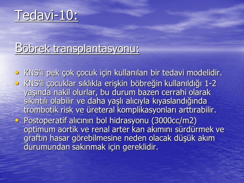 Tedavi-10: B öbrek transplantasyonu: KNS'li pek çok çocuk için kullanılan bir tedavi modelidir.