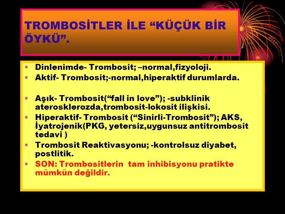 """TROMBOSİTLER İLE """"KÜÇÜK BİR ÖYKÜ"""". Dinlenimde- Trombosit; –normal,fizyoloji. Aktif- Trombosit;-normal,hiperaktif durumlarda. Aşık- Trombosit(""""fall in"""