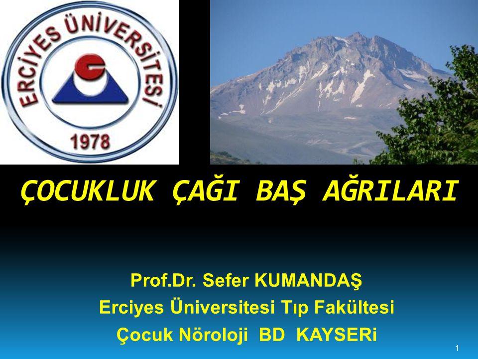 ÇOCUKLUK ÇAĞI BAŞ AĞRILARI Prof.Dr.