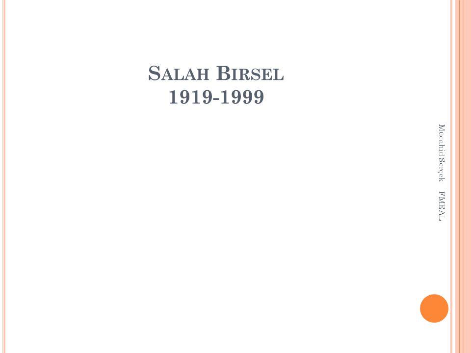 S ALAH B IRSEL 1919-1999 Mücahid Serçek FMEAL