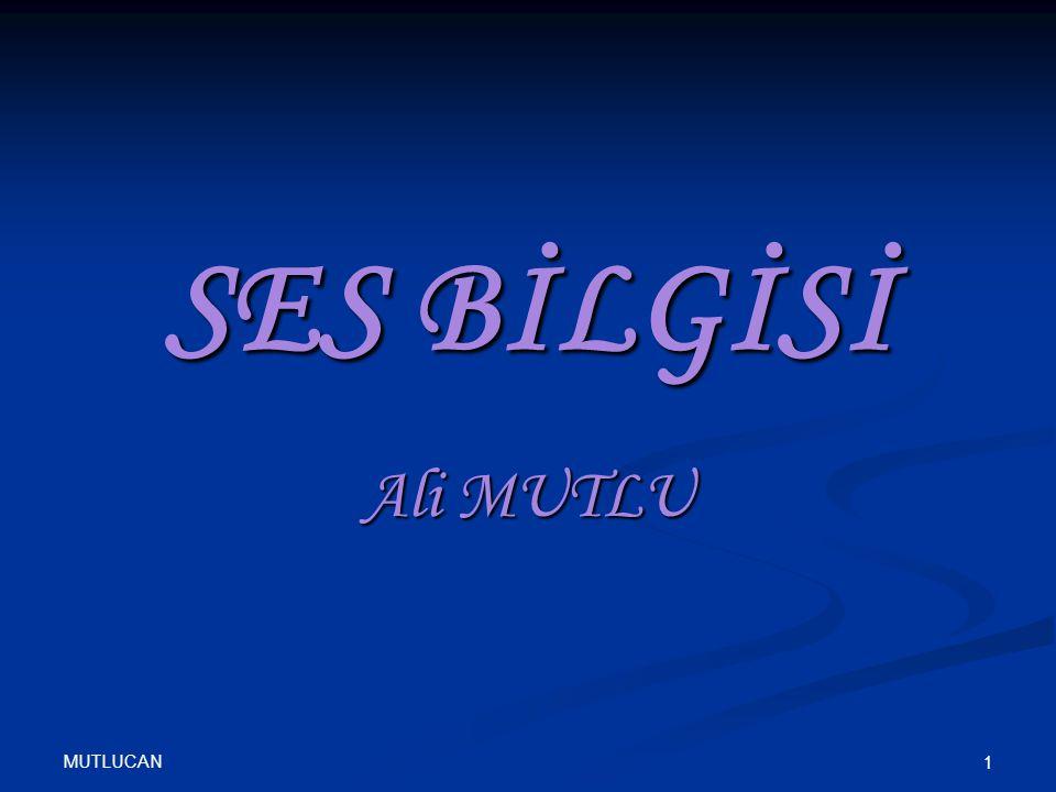 MUTLUCAN 1 SES BİLGİSİ Ali MUTLU