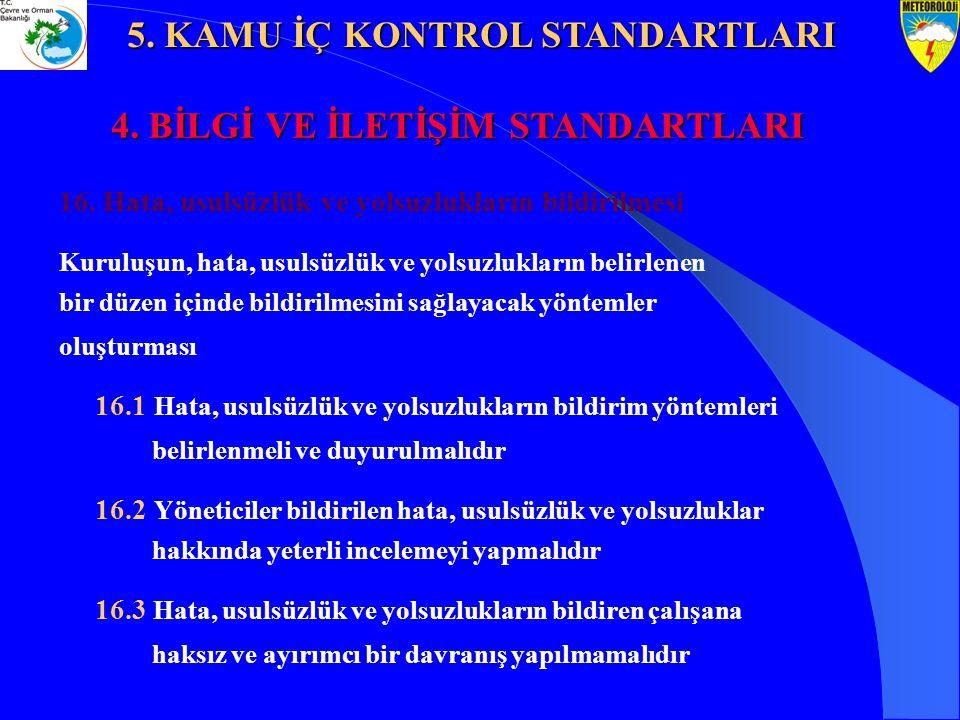 16. Hata, usulsüzlük ve yolsuzlukların bildirilmesi Kuruluşun, hata, usulsüzlük ve yolsuzlukların belirlenen bir düzen içinde bildirilmesini sağlayaca