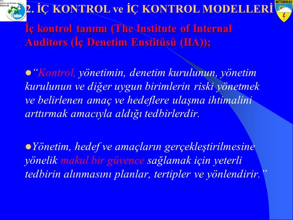 """İç kontrol tanımı (The Institute of Internal Auditors (İç Denetim Enstitüsü (IIA)); """"Kontrol, yönetimin, denetim kurulunun, yönetim kurulunun ve diğer"""