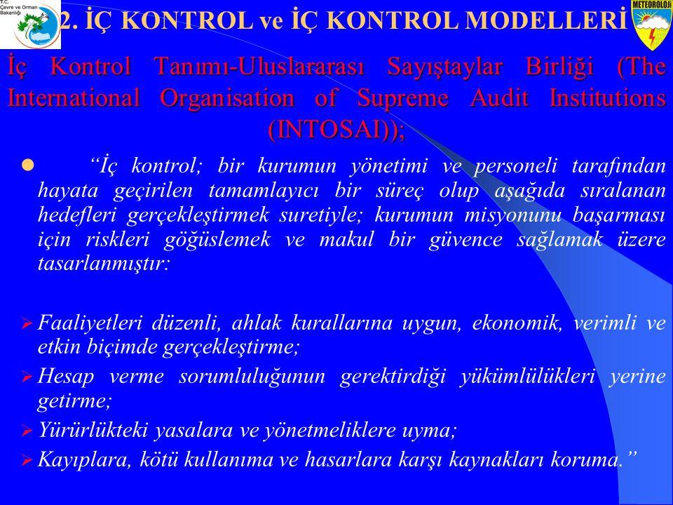 """İç Kontrol Tanımı-Uluslararası Sayıştaylar Birliği (The International Organisation of Supreme Audit Institutions (INTOSAI)); """"İç kontrol; bir kurumun"""