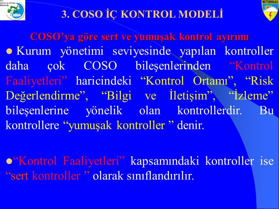 """Kurum yönetimi seviyesinde yapılan kontroller daha çok COSO bileşenlerinden """"Kontrol Faaliyetleri"""" haricindeki """"Kontrol Ortamı"""", """"Risk Değerlendirme"""","""