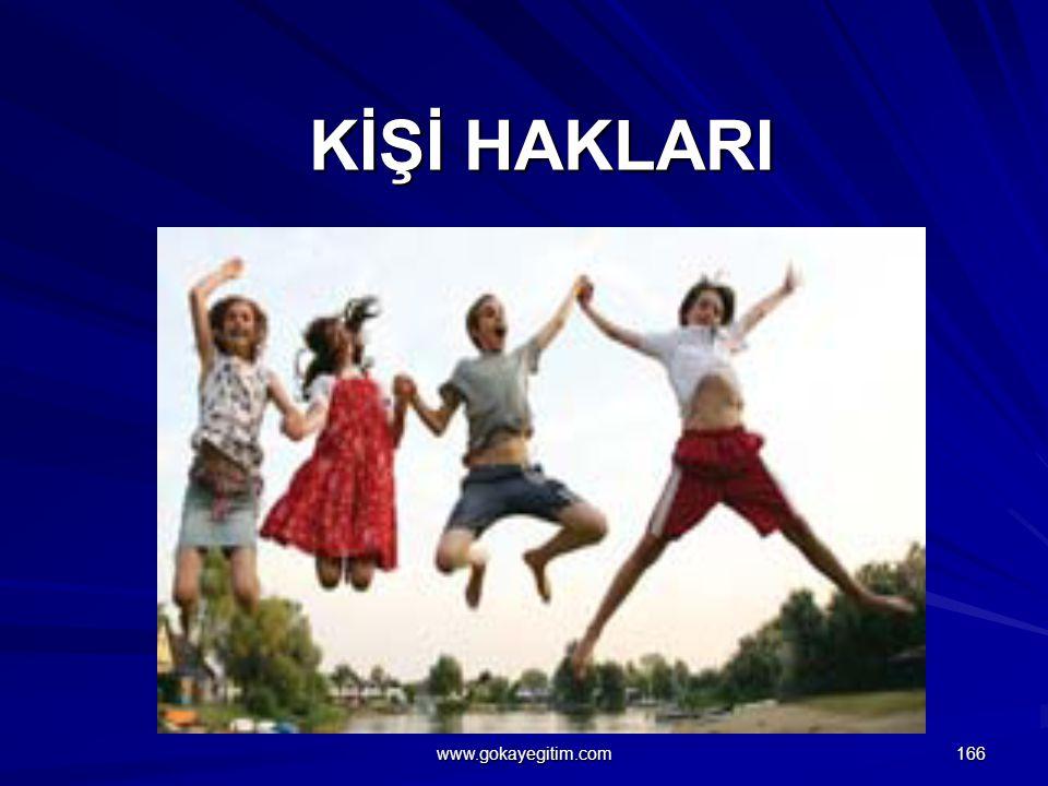KİŞİ HAKLARI KİŞİ HAKLARI 166 www.gokayegitim.com