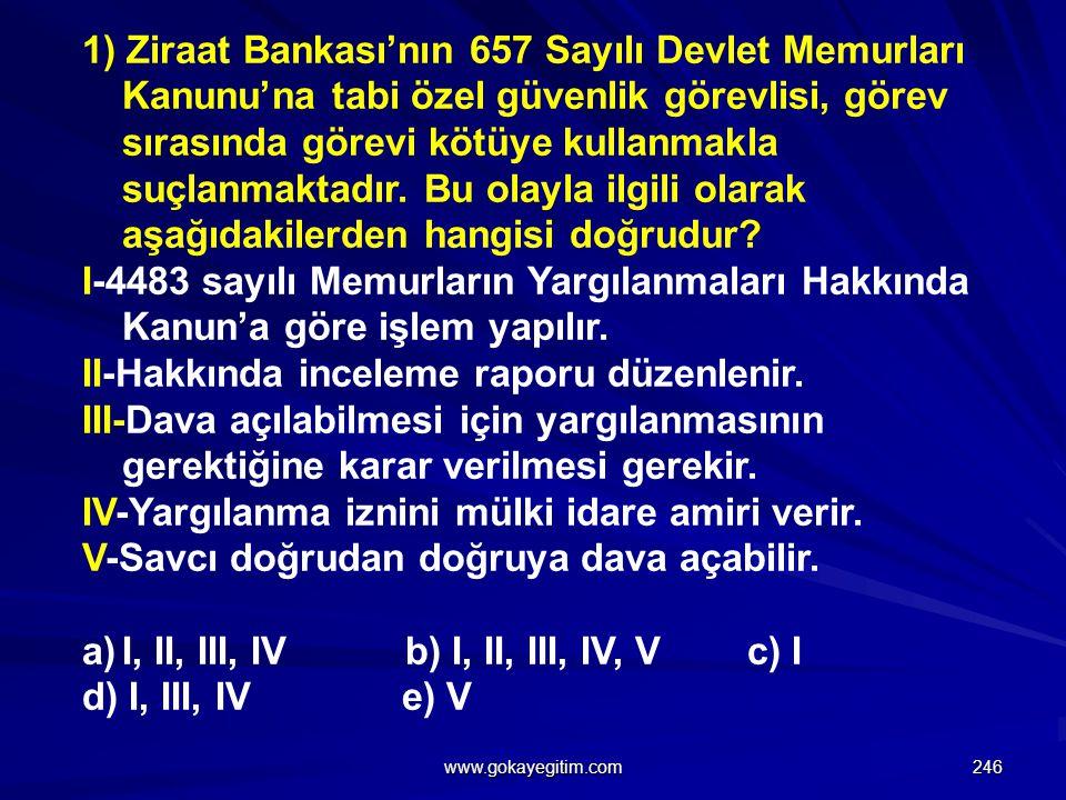 1) Ziraat Bankası'nın 657 Sayılı Devlet Memurları Kanunu'na tabi özel güvenlik görevlisi, görev sırasında görevi kötüye kullanmakla suçlanmaktadır.