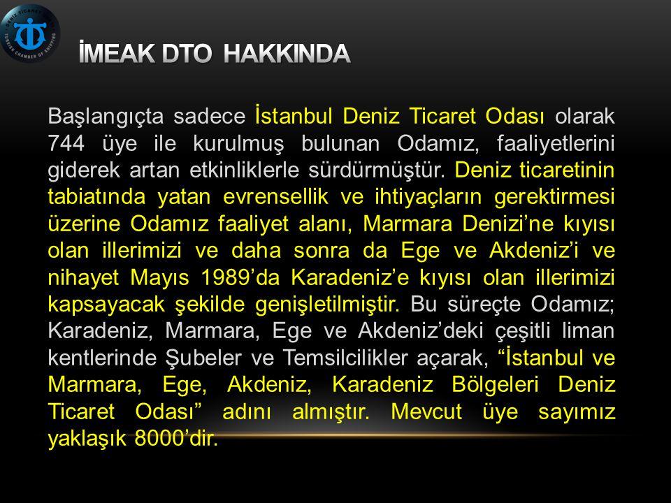 Başlangıçta sadece İstanbul Deniz Ticaret Odası olarak 744 üye ile kurulmuş bulunan Odamız, faaliyetlerini giderek artan etkinliklerle sürdürmüştür. D