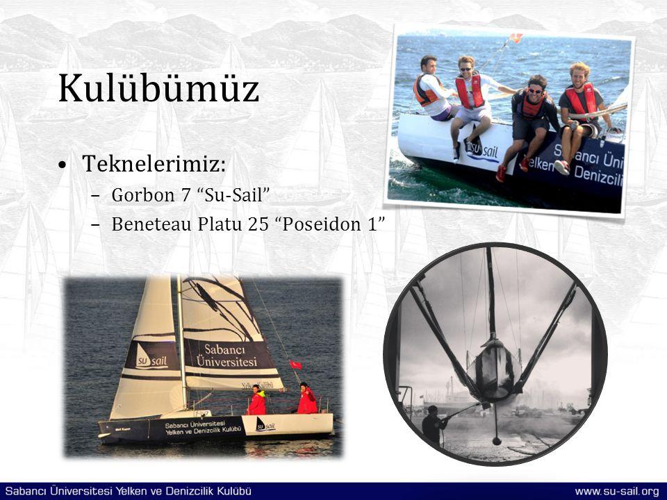 """Kulübümüz Teknelerimiz: –Gorbon 7 """"Su-Sail"""" –Beneteau Platu 25 """"Poseidon 1"""""""