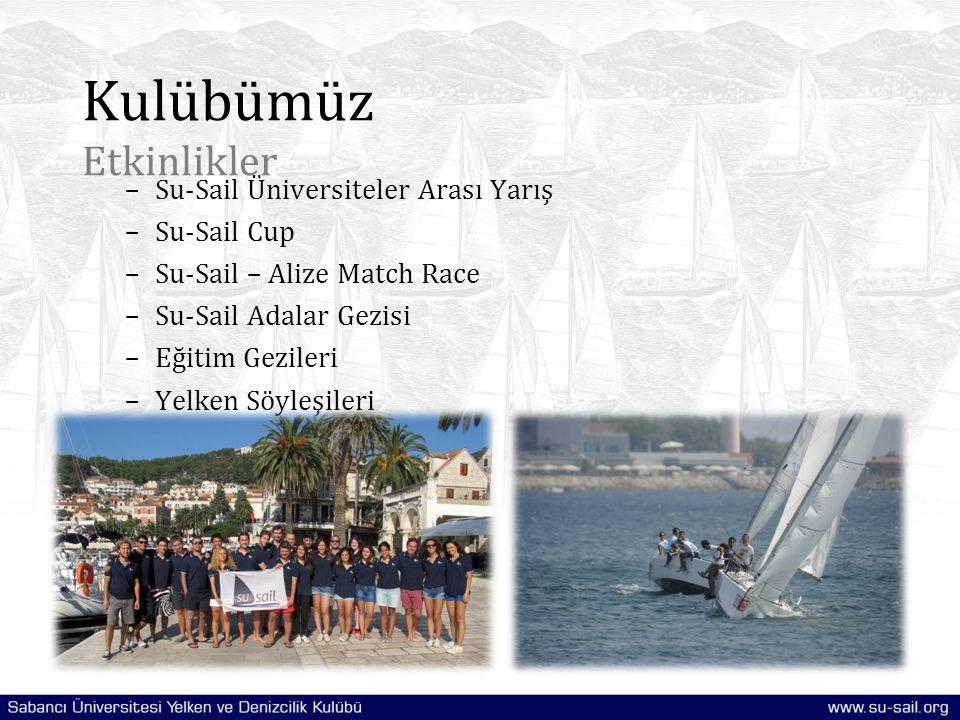 –Su-Sail Üniversiteler Arası Yarış –Su-Sail Cup –Su-Sail – Alize Match Race –Su-Sail Adalar Gezisi –Eğitim Gezileri –Yelken Söyleşileri Kulübümüz Etki