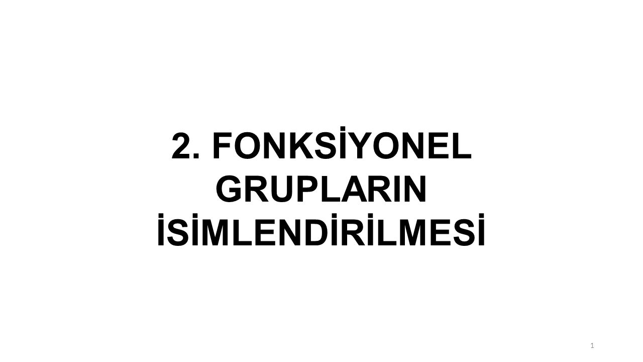 2. FONKSİYONEL GRUPLARIN İSİMLENDİRİLMESİ 1