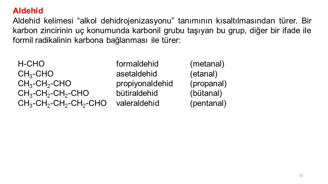 """Aldehid Aldehid kelimesi """"alkol dehidrojenizasyonu"""" tanımının kısaltılmasından türer. Bir karbon zincirinin uç konumunda karbonil grubu taşıyan bu gru"""