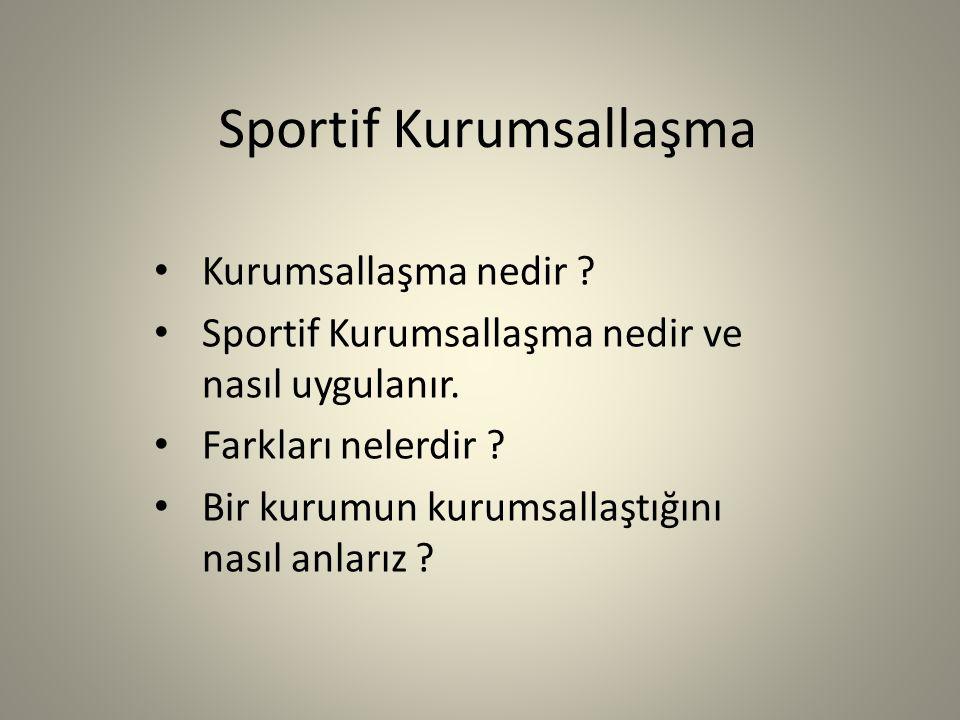 Sportif Kurumsallaşma Yeniden Yapılanma 4.