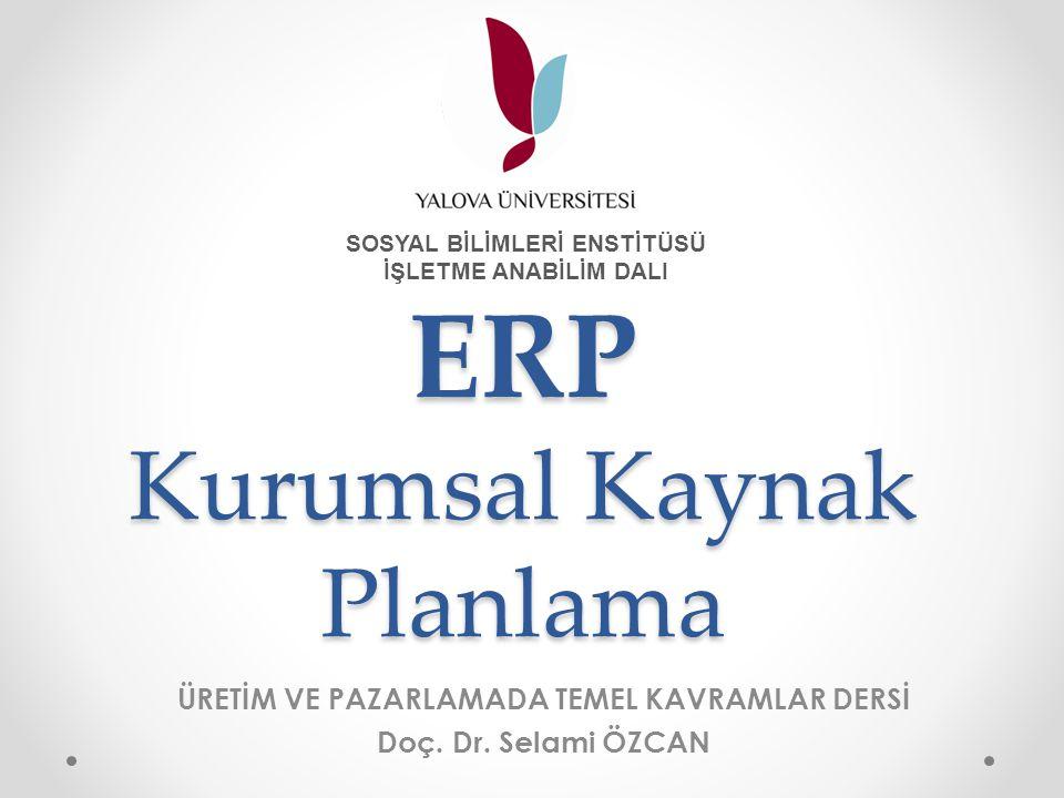 İÇİNDEKİLER Kurumsal Kaynak Planlaması (ERP) Malzeme İhtiyaç Planlama(MRP) Dağıtım Kaynakları Planlama(DRP) Bilgisayarla Bütünleşik Üretim (CIM) Kapasite İhtiyaç Planlama(CRP) Tedarik Zinciri Yönetimi (SCM) Üretim Kaynakları Planlama(MRP II) Müşteri İlişkileri Yönetimi(CRM) Müşterek Ürün Ticareti (CPC) ERP Yazılımları SAP