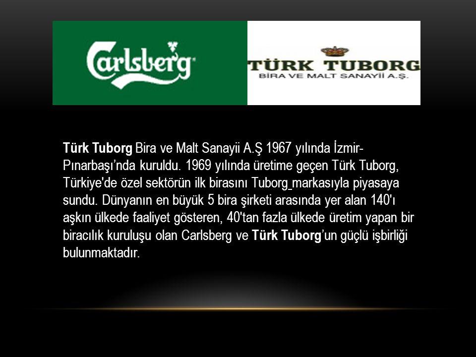 Türk Tuborg Bira ve Malt Sanayii A.Ş 1967 yılında İzmir- Pınarbaşı'nda kuruldu. 1969 yılında üretime geçen Türk Tuborg, Türkiye'de özel sektörün ilk b