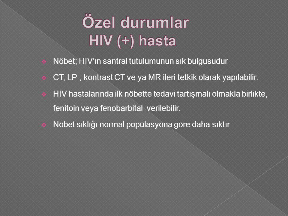  Nöbet; HIV'ın santral tutulumunun sık bulgusudur  CT, LP, kontrast CT ve ya MR ileri tetkik olarak yapılabilir.