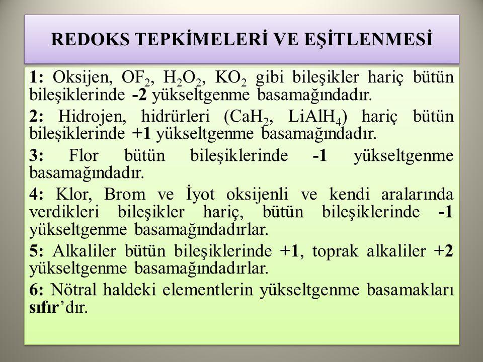 REDOKS TEPKİMELERİ VE EŞİTLENMESİ 1: Oksijen, OF 2, H 2 O 2, KO 2 gibi bileşikler hariç bütün bileşiklerinde -2 yükseltgenme basamağındadır.
