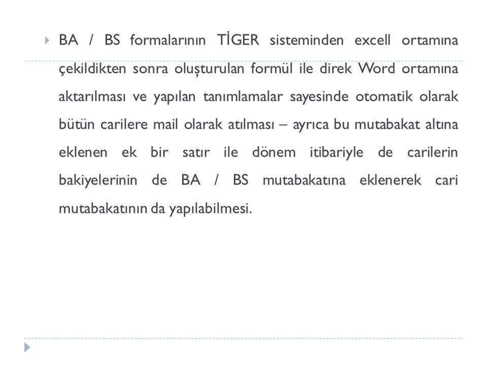  BA / BS formalarının T İ GER sisteminden excell ortamına çekildikten sonra oluşturulan formül ile direk Word ortamına aktarılması ve yapılan tanımla