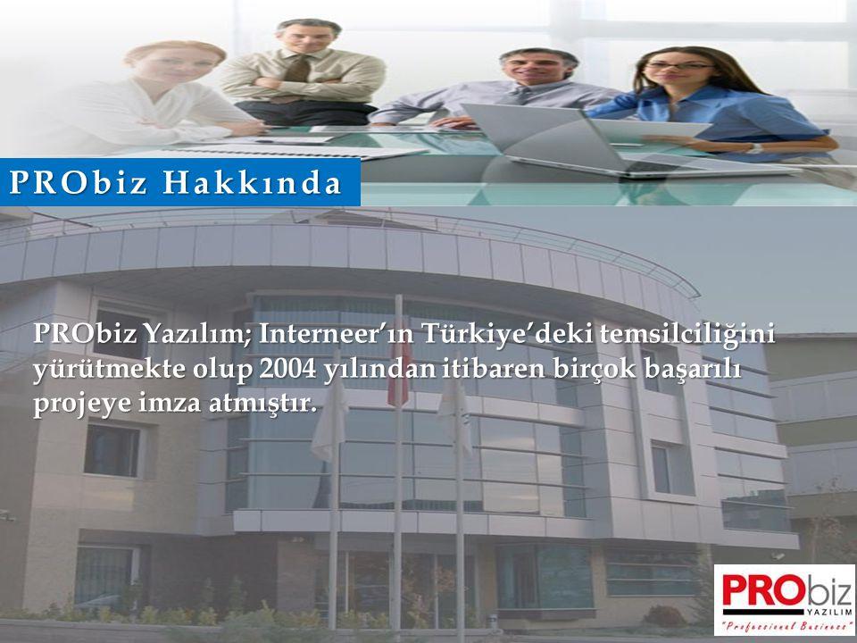  PRObiz Yazılım; Interneer'ın Türkiye'deki temsilciliğini yürütmekte olup 2004 yılından itibaren birçok başarılı projeye imza atmıştır. PRObiz Hakkın