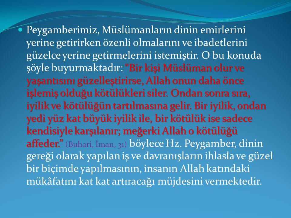 """""""Bir kişi Müslüman olur ve yaşantısını güzelleştirirse, Allah onun daha önce işlemiş olduğu kötülükleri siler. Ondan sonra sıra, iyilik ve kötülüğün t"""
