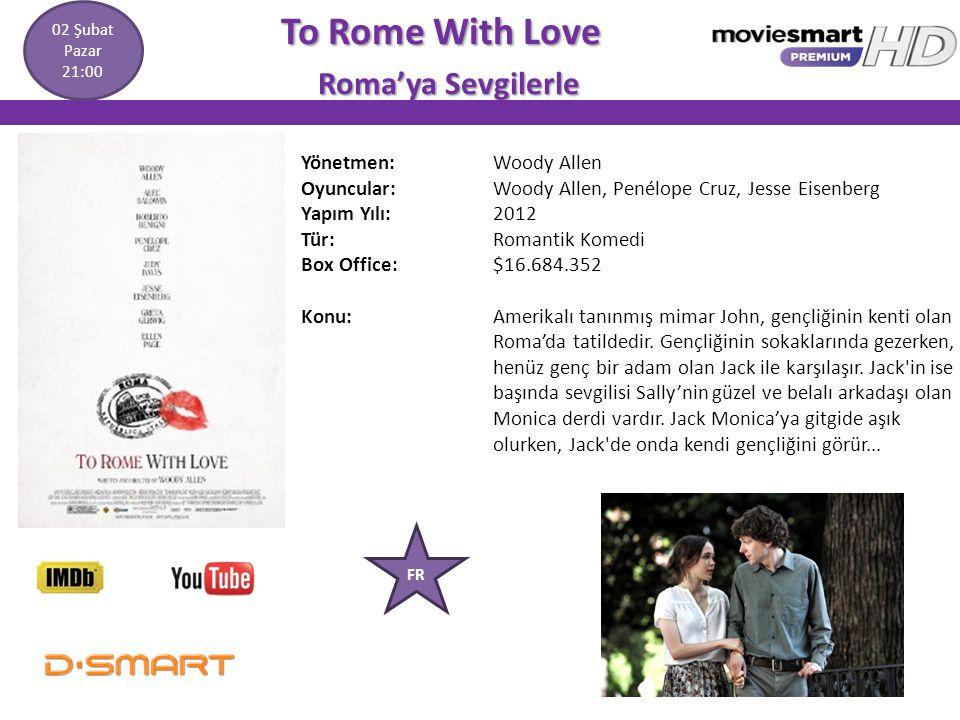 To Rome With Love To Rome With Love Roma'ya Sevgilerle Roma'ya Sevgilerle Yönetmen: Woody Allen Oyuncular: Woody Allen, Penélope Cruz, Jesse Eisenberg