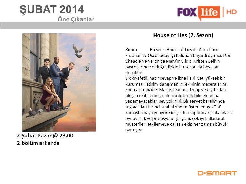 ŞUBAT 2014 House of Lies (2. Sezon) Öne Çıkanlar Konu: Bu sene House of Lies ile Altın Küre kazanan ve Oscar adaylığı bulunan başarılı oyuncu Don Chea