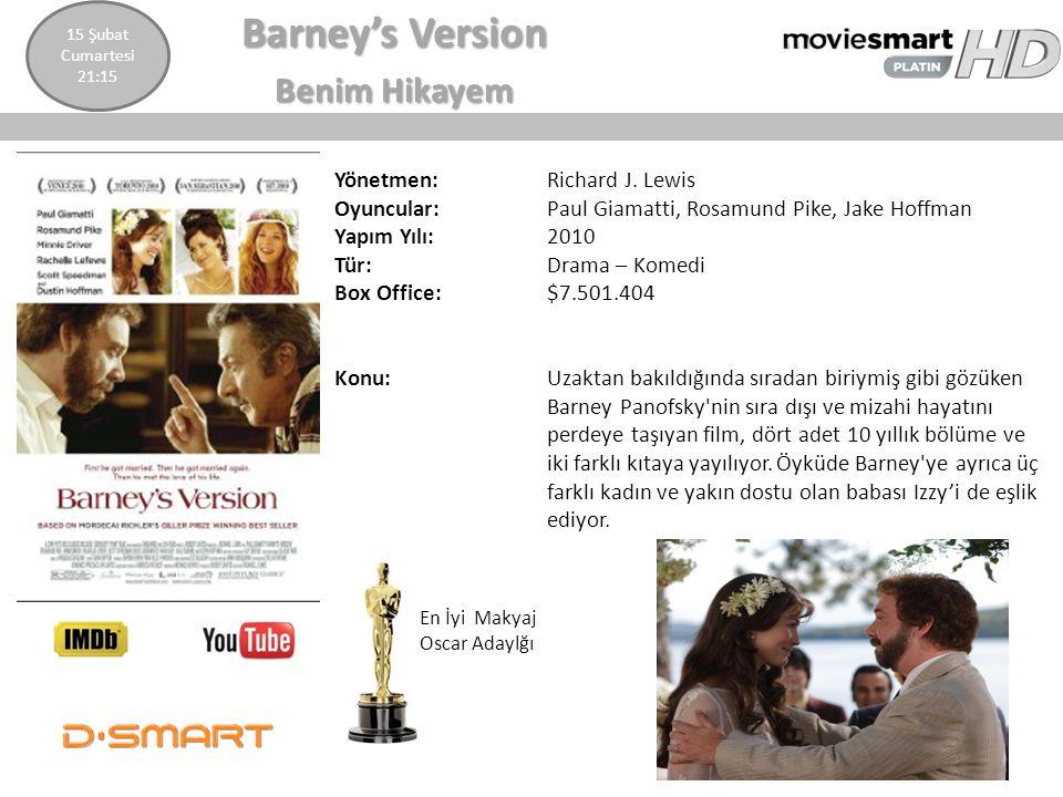 Barney's Version Benim Hikayem Yönetmen: Richard J. Lewis Oyuncular: Paul Giamatti, Rosamund Pike, Jake Hoffman Yapım Yılı: 2010 Tür: Drama – Komedi B