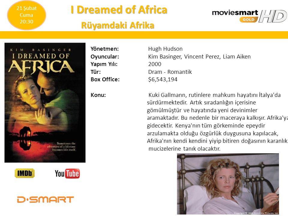 I Dreamed of Africa I Dreamed of Africa Rüyamdaki Afrika Rüyamdaki Afrika Yönetmen: Hugh Hudson Oyuncular: Kim Basinger, Vincent Perez, Liam Aiken Yap