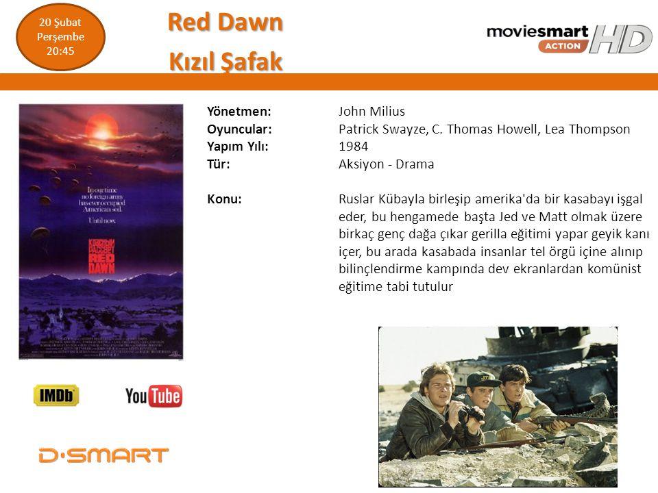 Red Dawn Kızıl Şafak Yönetmen: John Milius Oyuncular: Patrick Swayze, C. Thomas Howell, Lea Thompson Yapım Yılı: 1984 Tür: Aksiyon - Drama Konu: Rusla