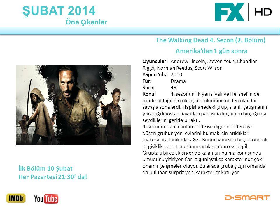 ŞUBAT 2014 The Walking Dead 4. Sezon (2. Bölüm) Amerika'dan 1 gün sonra Öne Çıkanlar İlk Bölüm 10 Şubat Her Pazartesi 21:30' da! Oyuncular: Andrew Lin
