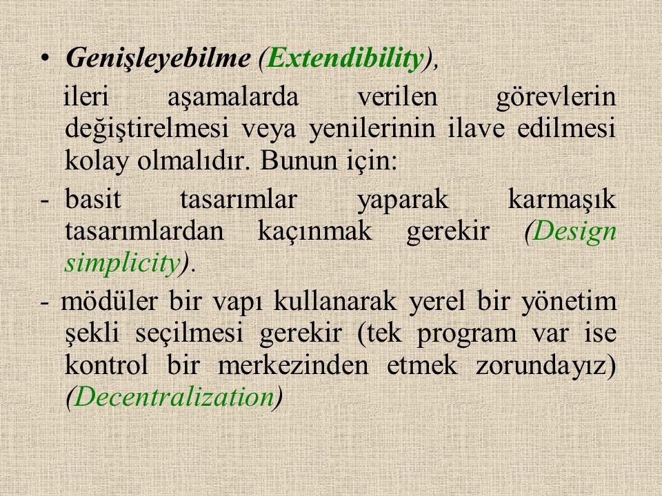 Genişleyebilme (Extendibility), ileri aşamalarda verilen görevlerin değiştirelmesi veya yenilerinin ilave edilmesi kolay olmalıdır.