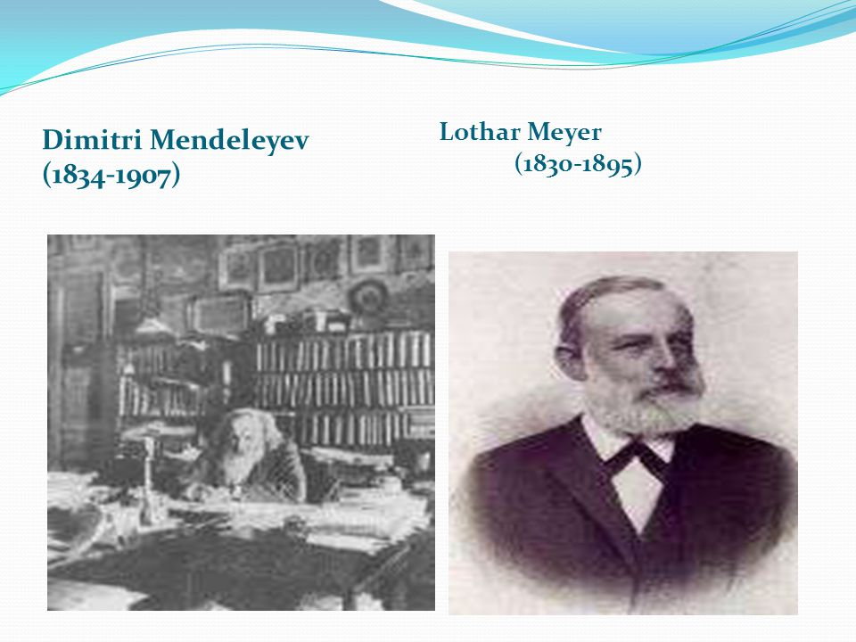 Mendeleyev ve Meyer birbirlerinden habersiz, aynı dönemde elementleri sınıflandırmış ve aynı sıralamayı bulmuşlardır Ancak Meyer elementleri benzer fiziksel özelliklerine göre sıralarken, Mendeleyev bu sıralamada atom ağırlığını göz önünde bulundurmuştur.Mendeleyev oluşturduğu çizelgede elementlerin düzenli olarak yinelenen özellikler gösterdiğini farketmiştir.