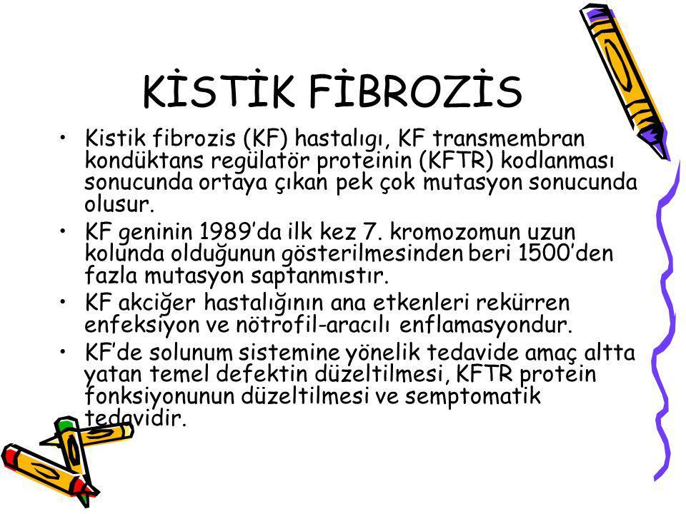 KİSTİK FİBROZİS Kistik fibrozis (KF) hastalıgı, KF transmembran kondüktans regülatör proteinin (KFTR) kodlanması sonucunda ortaya çıkan pek çok mutasyon sonucunda olusur.