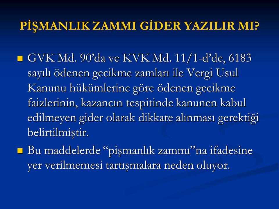PİŞMANLIK ZAMMI GİDER YAZILIR MI.GVK Md. 90'da ve KVK Md.