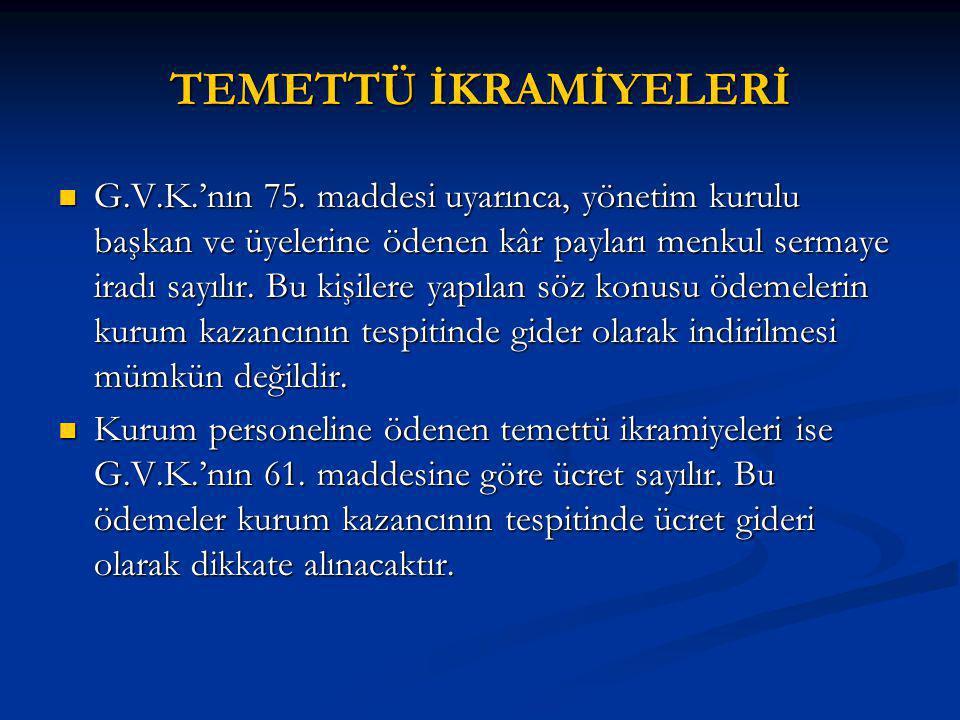 TEMETTÜ İKRAMİYELERİ G.V.K.'nın 75.