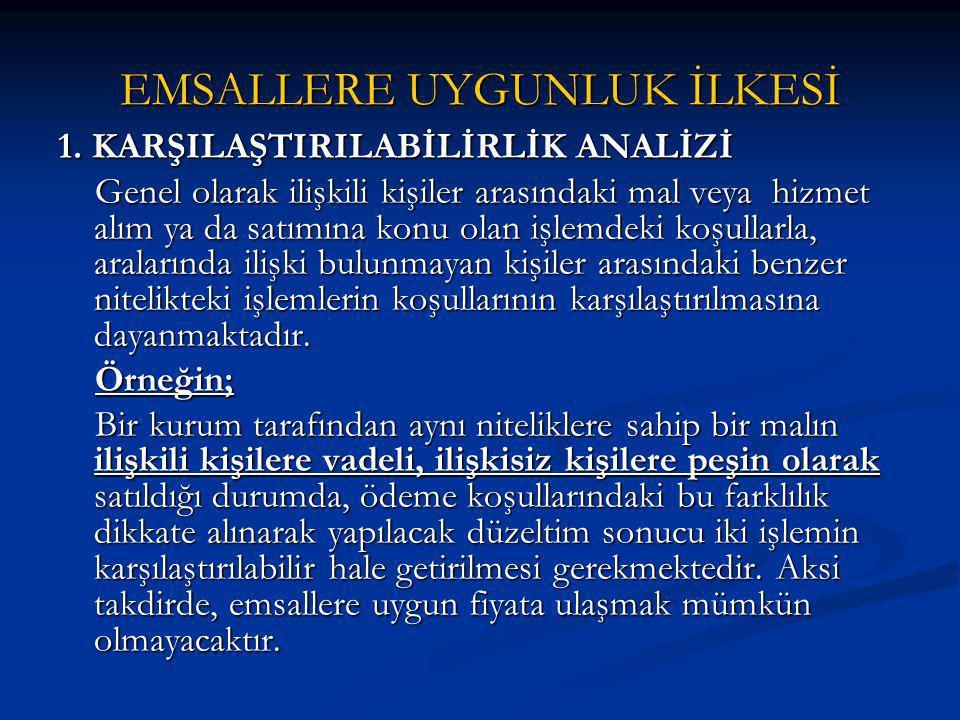 EMSALLERE UYGUNLUK İLKESİ 1.