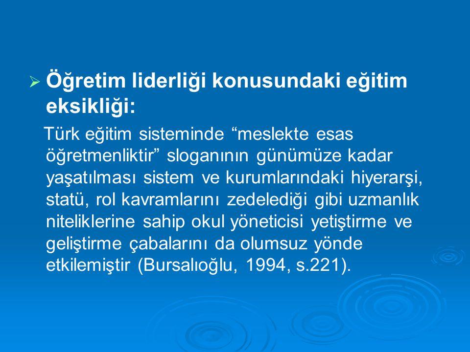 """  Öğretim liderliği konusundaki eğitim eksikliği: Türk eğitim sisteminde """"meslekte esas öğretmenliktir"""" sloganının günümüze kadar yaşatılması sistem"""